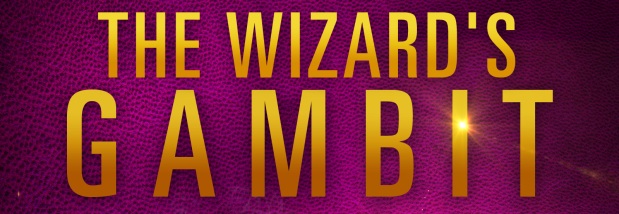 Introducing the Key Players in My Upcoming Release, The Wizard's Gambit